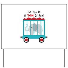 The Zoo Is A Ton Of Fun! Yard Sign