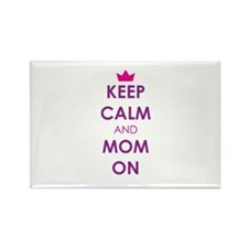 Keep Calm and Mom On Magnets