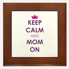 Keep Calm and Mom On Framed Tile