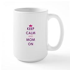 Keep Calm and Mom On Mugs