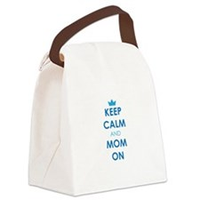 Keep Calm and Mom On Canvas Lunch Bag