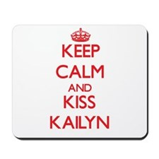 Keep Calm and Kiss Kailyn Mousepad