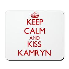 Keep Calm and Kiss Kamryn Mousepad