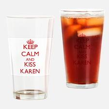 Keep Calm and Kiss Karen Drinking Glass