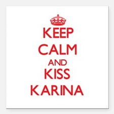 "Keep Calm and Kiss Karina Square Car Magnet 3"" x 3"