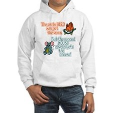 The Early Bird Gets The Worm Hoodie