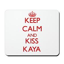 Keep Calm and Kiss Kaya Mousepad