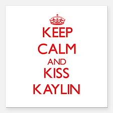 "Keep Calm and Kiss Kaylin Square Car Magnet 3"" x 3"