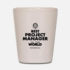 Best Project Manager in the World Shot Glass