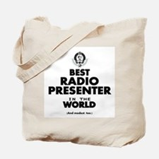 Best Radio Presenter in the World Tote Bag
