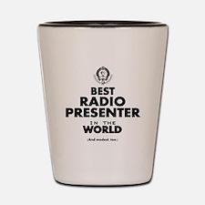 Best Radio Presenter in the World Shot Glass