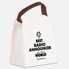 Best Radio Announcer in the World Canvas Lunch Bag