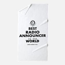 Best Radio Announcer in the World Beach Towel