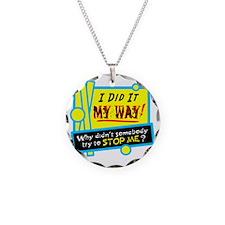 I Did It My Way! Necklace
