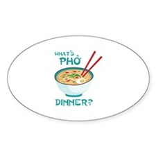 Whats Pho Dinner? Decal