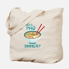 Whats Pho Dinner? Tote Bag
