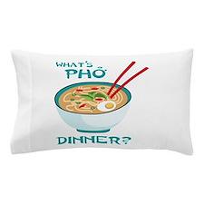 Whats Pho Dinner? Pillow Case