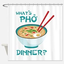 Whats Pho Dinner? Shower Curtain