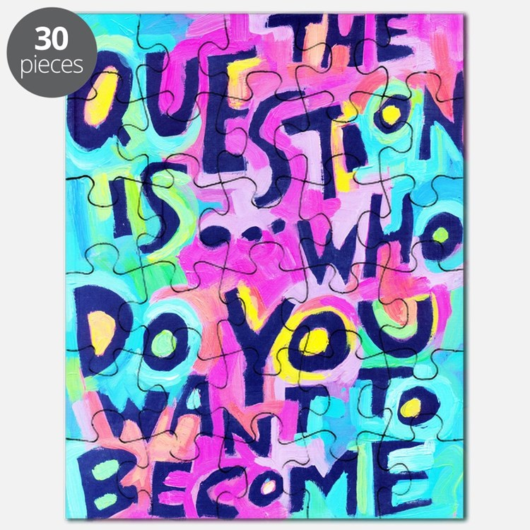 The Questions Is Who Do You Want To Become Puzzle