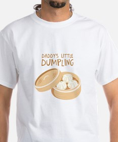 DADDYS LITTLE DUMPLING T-Shirt