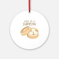 CUTE AS A DUMPLING Ornament (Round)