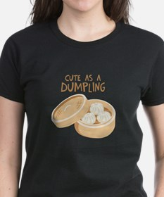 CUTE AS A DUMPLING T-Shirt