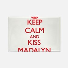 Keep Calm and Kiss Madalyn Magnets