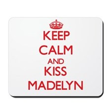 Keep Calm and Kiss Madelyn Mousepad