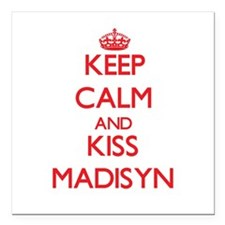 "Keep Calm and Kiss Madisyn Square Car Magnet 3"" x"