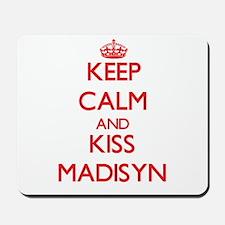 Keep Calm and Kiss Madisyn Mousepad