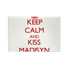 Keep Calm and Kiss Madisyn Magnets
