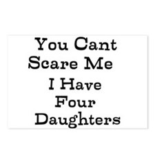 You Cant Scare Me I Have Four Daughters Postcards