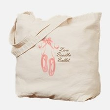 Live Breathe Ballet Tote Bag