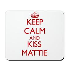 Keep Calm and Kiss Mattie Mousepad