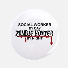 """Zombie Hunter - Social Work 3.5"""" Button (100 pack)"""