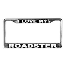 I Love My Roadster License Plate Frame #3