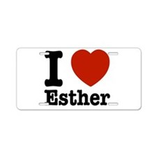 I love Esther Aluminum License Plate