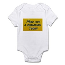Poop Like a Champion Today Infant Bodysuit