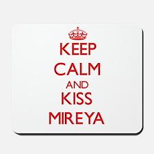 Keep Calm and Kiss Mireya Mousepad