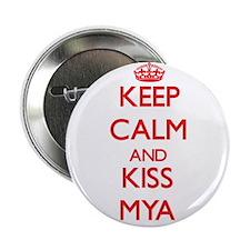 """Keep Calm and Kiss Mya 2.25"""" Button"""