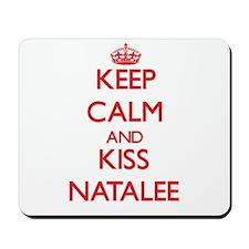 Keep Calm and Kiss Natalee Mousepad