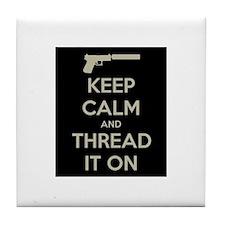 Keep Calm and Thread It On Tile Coaster