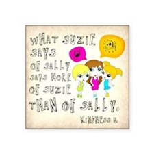 "What Suzie Says Of Sally - Square Sticker 3"" X 3"""