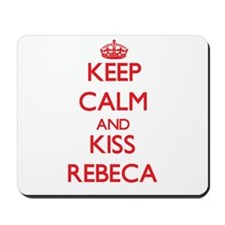 Keep Calm and Kiss Rebeca Mousepad