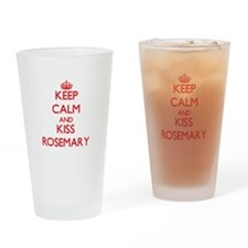Keep Calm and Kiss Rosemary Drinking Glass