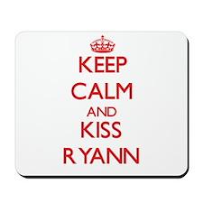 Keep Calm and Kiss Ryann Mousepad