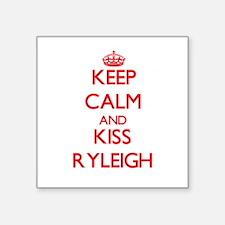 Keep Calm and Kiss Ryleigh Sticker