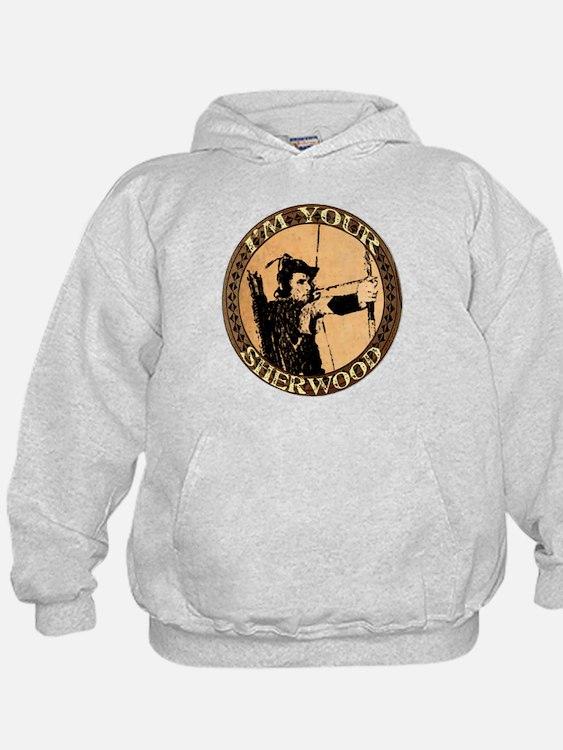 I am your Sherwood robin hood Hoodie