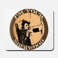 I am your Sherwood robin hood Mousepad