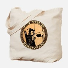 I am your Sherwood robin hood Tote Bag